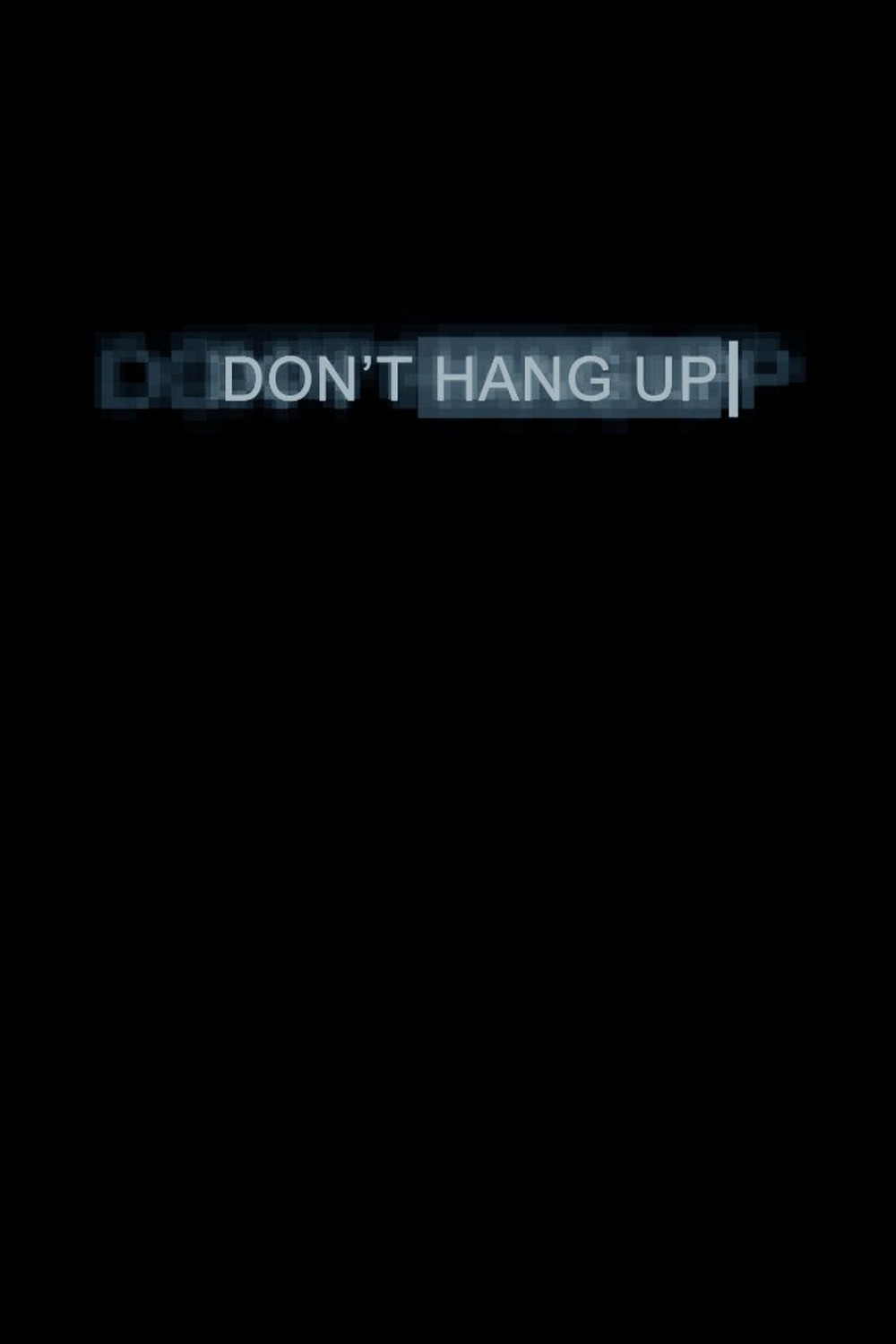 Don't Hang Up (2016) [1000 x 1500].jpg